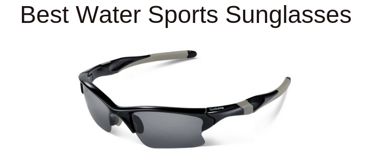 Best Sunglasses for Water Sports